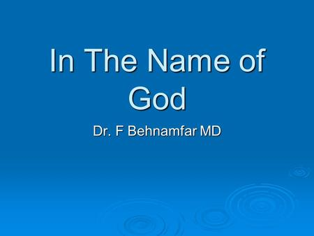 In The Name of God Dr. F Behnamfar MD. Diagnosis and treatment of gestational trophoblastic disease.