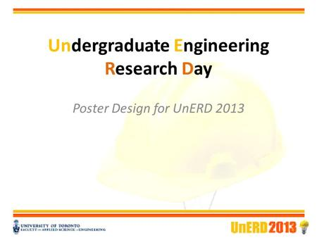 Undergraduate Engineering Research Day Poster Design for UnERD 2013.