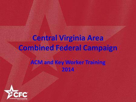 Central Virginia Area Combined Federal Campaign ACM and Key Worker Training 2014.