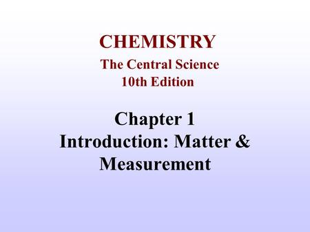 Chapter 1 Introduction: Matter & Measurement