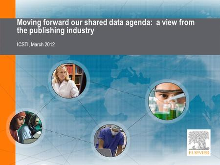 Moving forward our shared data agenda: a view from the publishing industry ICSTI, March 2012.