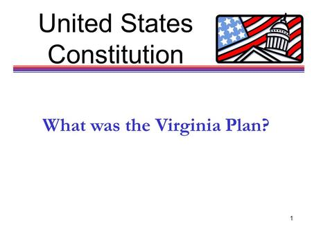 United States Constitution 1 What was the Virginia Plan?