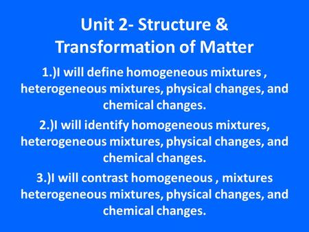 Unit 2- Structure & Transformation of Matter