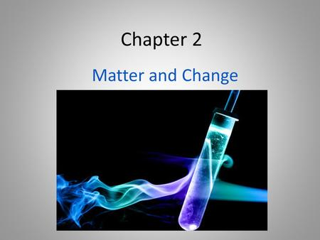 Chapter 2 Matter and Change. States of Matter No definite shape No definite volume Very compressible No definite shape Definite volume Not compressible.