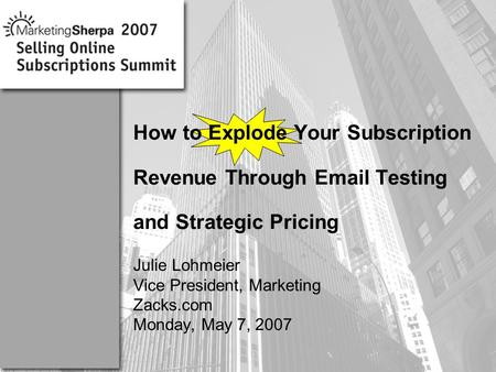 More data on this topic available from:: How to Explode Your Subscription Revenue Through Email Testing and Strategic Pricing Julie Lohmeier Vice President,