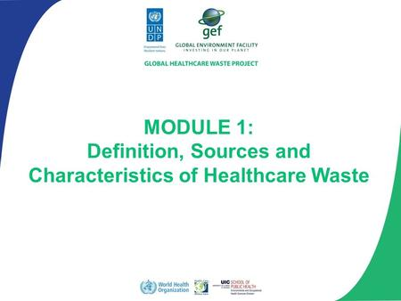 MODULE 1: Definition, Sources and Characteristics of Healthcare Waste.