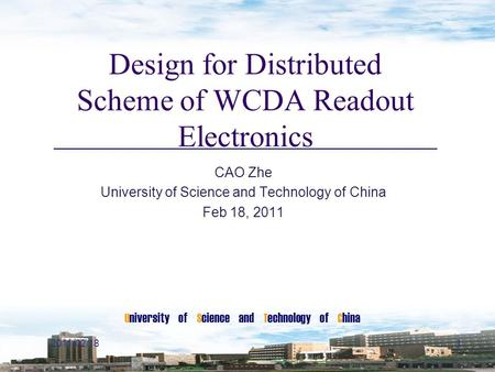 U niversity of S cience and T echnology of C hina Design for Distributed Scheme of WCDA Readout Electronics CAO Zhe University of Science and Technology.
