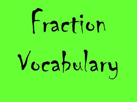 Fraction Vocabulary.