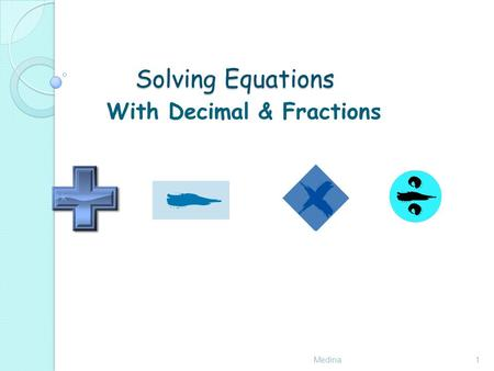 Solving Equations Medina1 With Decimal & Fractions.