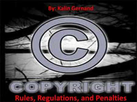 Rules, Regulations, and Penalties By: Kalin Gernand.