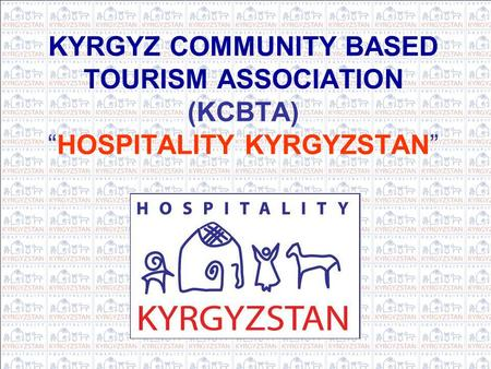 "KYRGYZ COMMUNITY BASED TOURISM ASSOCIATION (KCBTA) ""HOSPITALITY KYRGYZSTAN"""