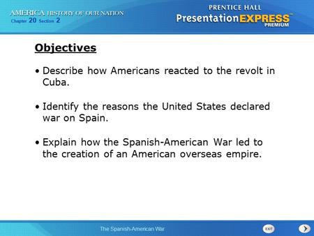 Objectives Describe how Americans reacted to the revolt in Cuba.