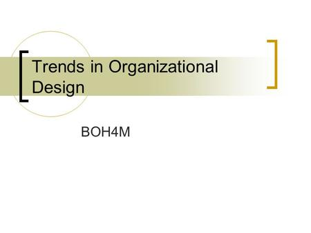 Trends in Organizational Design