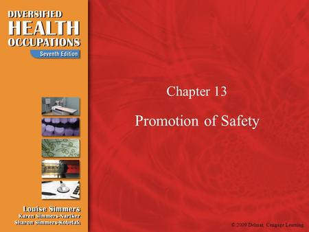 © 2009 Delmar, Cengage Learning Chapter 13 Promotion of Safety.