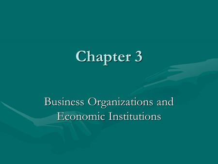Business Organizations and Economic Institutions