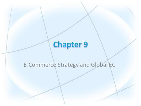 E-Commerce Strategy and Global EC. Copyright © 2010 Pearson Education, Inc. Publishing as Prentice Hall 1.Describe the strategic planning process. 2.Describe.