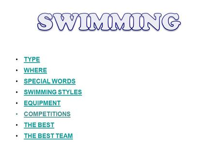 SWIMMING TYPE WHERE SPECIAL WORDS SWIMMING STYLES EQUIPMENT