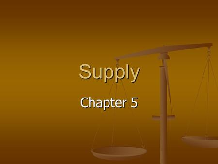 Supply Chapter 5.