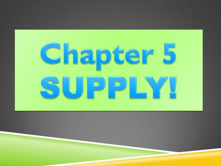 Chapter 5 SUPPLY!.
