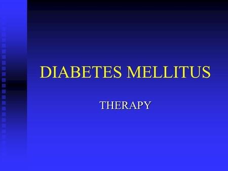 DIABETES MELLITUS THERAPY. Nutrition Therapy  Weight loss frequently is a primary goal of nutrition therapy because 80% to 90% of people with type II.