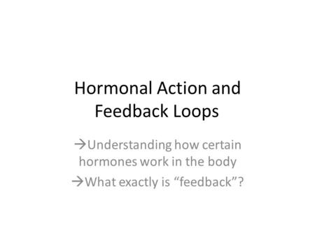 Hormonal Action and Feedback Loops