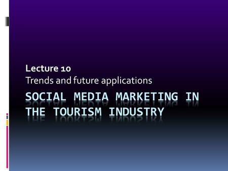 Lecture 10 Trends and future applications. Breaking Down Social Media  Media:  the means of communication, as radio and television, newspapers, and.