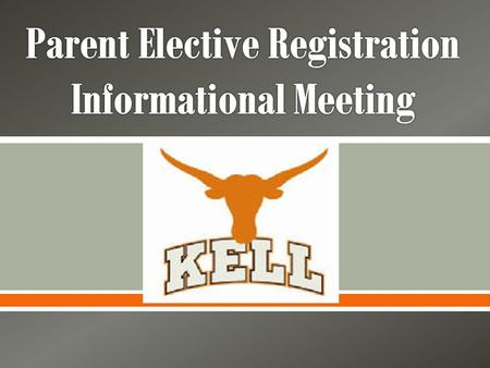 .  Current Kell HS Students:  On Wednesday, March 12 th, your student received a practice elective registration form in advisement.  On Monday, March.