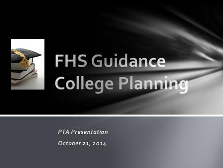 PTA Presentation October 21, 2014. Transcript as a Tattoo All four years of high school count Cumulative GPA Rigor of Classes Teachers and future recommendations.