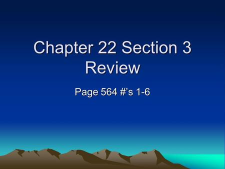 Chapter 22 Section 3 Review