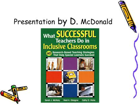 Presentation by D. McDonald. A Dose of Magic This resource for general education teachers describes 60 strategies for helping learners with special needs.