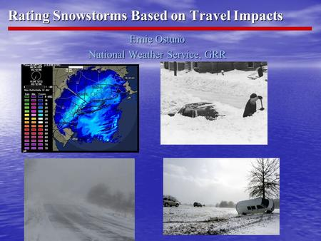 Rating Snowstorms Based on Travel Impacts Ernie Ostuno National Weather Service, GRR.
