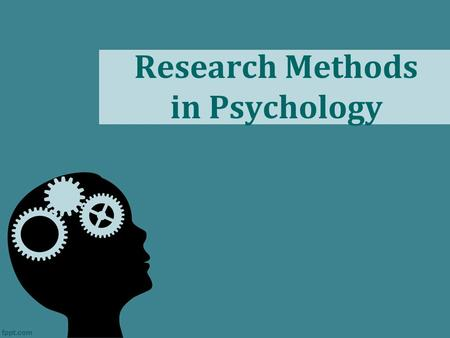 Research Methods in Psychology. Do Now Which contemporary perspective of psychology do you most identify with? Why?