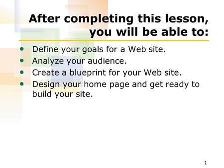 Creating building the web site week 8 objectives planning web 1 after completing this lesson you will be able to define your goals for malvernweather Gallery