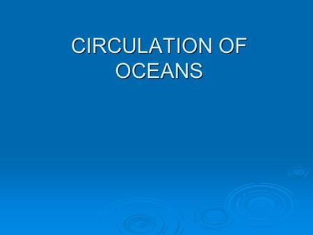 CIRCULATION OF OCEANS.