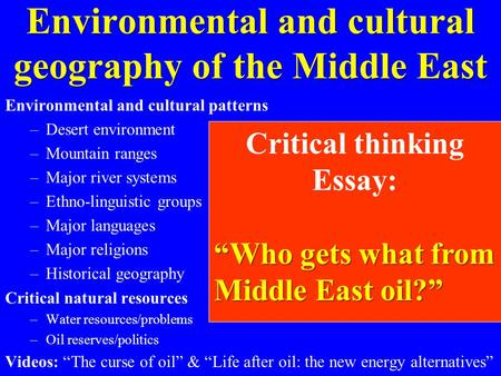 Environmental and cultural geography <strong>of</strong> the Middle East Environmental and cultural patterns –Desert environment –Mountain ranges –Major river systems –Ethno-linguistic.
