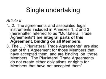"Single undertaking Article II ""…2.The agreements and associated legal instruments included in Annexes 1, 2 and 3 (hereinafter referred to as Multilateral."
