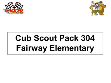 Cub Scout Pack 304 Fairway Elementary. What is Scouting Scouting …. Develops leadership skills and teaches respect for God, country, and your fellow man.