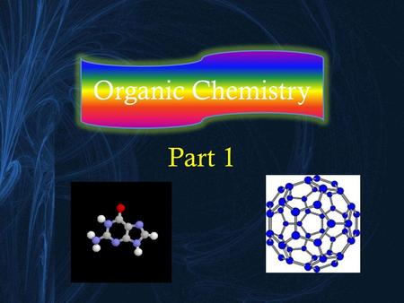 Organic Chemistry Part 1. The Basics of Organic Chemistry Organic chemistry is concerned with _______- containing molecules. carbon Many of the ___________.