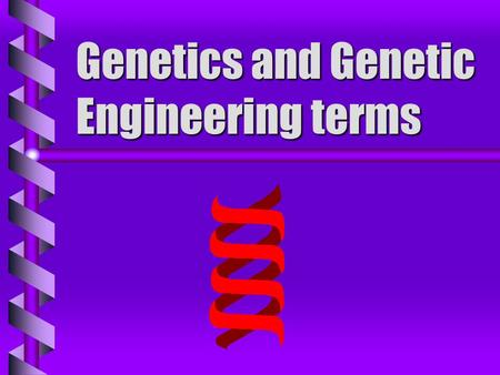 Genetics and Genetic Engineering terms clones b organisms or cells of nearly identical genetic makeup derived from a single source.