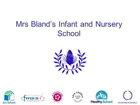 Mrs. Bland's Infant and Nursery School Mrs Bland's Infant and Nursery School.