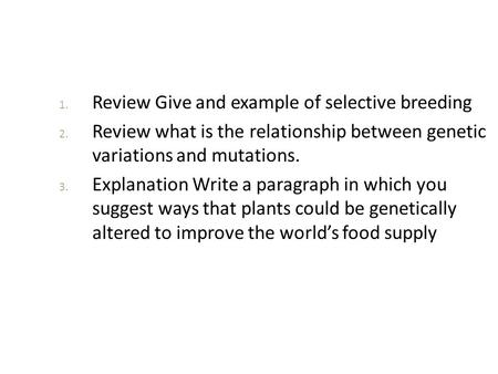 Review Give and example of selective breeding