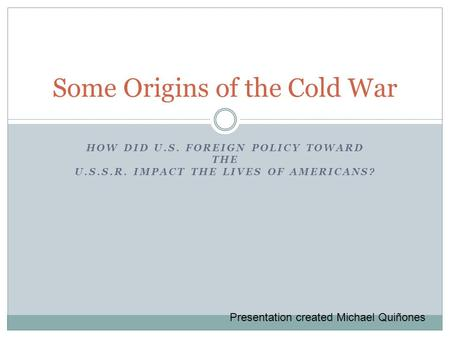 Some Origins of the Cold War