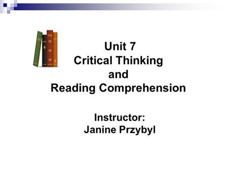 Unit 7 Critical Thinking and Reading Comprehension