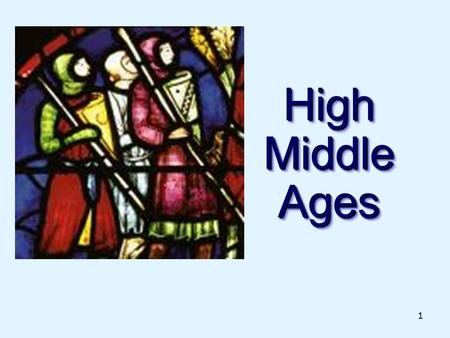 1 High Middle Ages. 2 I. Farming improved & Trade revived A. New Ways of farming 1. A new heavier plow 2. Horses replaced oxen 3. Three-field system -