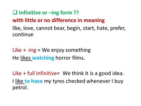 Infinitive or –ing form ??