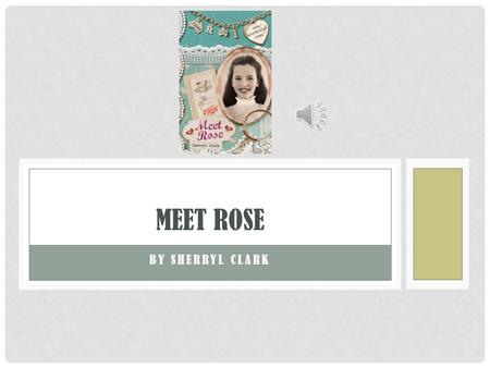 meet rose by sherryl clark