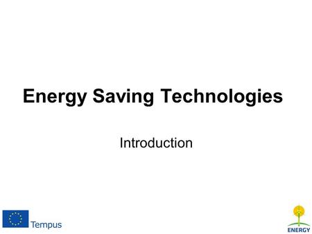 "<strong>Energy</strong> Saving Technologies Introduction. The course is developed within the frames of project ""Development of Training Network for Improving Education."