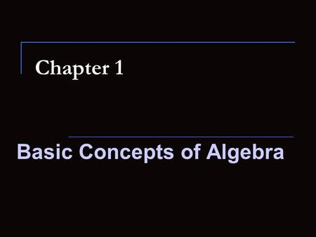 Basic Concepts of Algebra