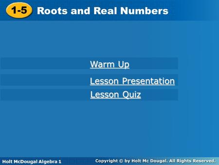 1-5 Roots and Real Numbers Warm Up Lesson Presentation Lesson Quiz