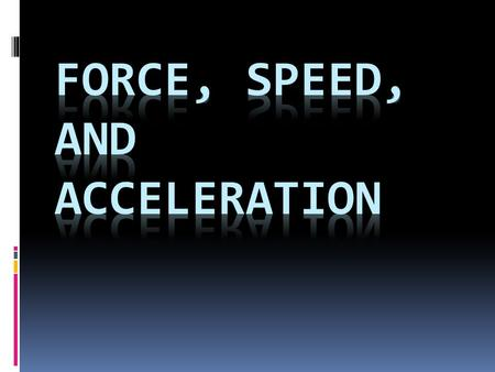  Force- an action that has the ability to change motion (push, pull)  Units- pounds or Newtons  1N = 1kg x 1 m/sec 2  Mass- the amount of matter in.